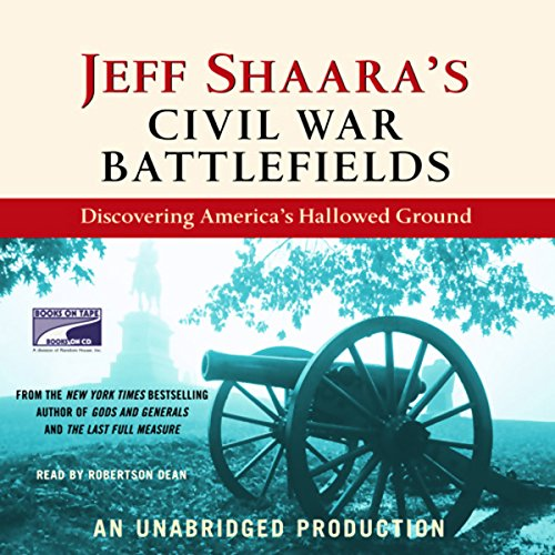 Jeff Shaara's Civil War Battlefields audiobook cover art