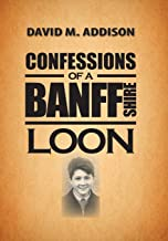 Confessions of a Banffshire Loon