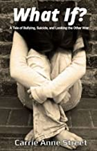 What If?: A Tale of Bullying, Suicide, and Looking the Other Way