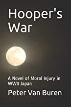 Hooper's War: A Novel of Moral Injury in WWII Japan