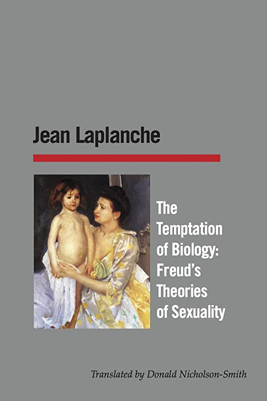 The Temptation of Biology: Freud's Theories of Sexuality