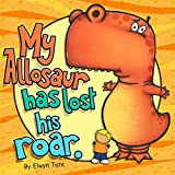 My Allosaur Has Lost His Roar (English Edition)