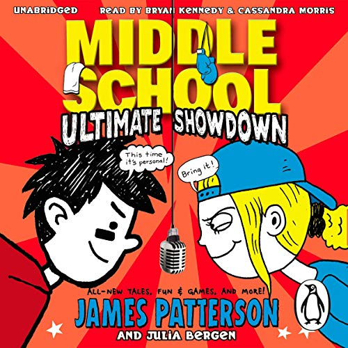 Middle School: Ultimate Showdown                   By:                                                                                                                                 James Patterson,                                                                                        Julia Bergen                               Narrated by:                                                                                                                                 Bryan Kennedy,                                                                                        Cassandra Morris                      Length: 2 hrs and 4 mins     Not rated yet     Overall 0.0