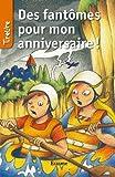 Des fantômes pour mon anniversaire: une histoire pour les enfants de 8 à 10 ans (TireLire t. 23)