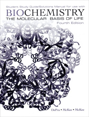 Biochemistry: The Molecular Basis of Life Student Study...