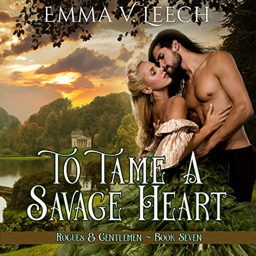 To Tame a Savage Heart     Rogues and Gentlemen, Book 7              By:                                                                                                                                 Emma V. Leech                               Narrated by:                                                                                                                                 Philip Battley                      Length: 10 hrs and 57 mins     6 ratings     Overall 4.5