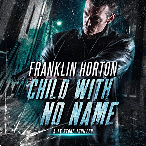 Child with No Name: A Ty Stone Thriller, Book 2