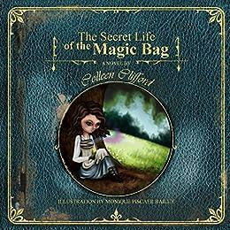 The Secret Life of the Magic Bag by [Colleen Clifford, Monique Pescier Bailey, David Gemmell]
