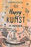 Happy Kunst in München: Wo Kunst glücklich macht!