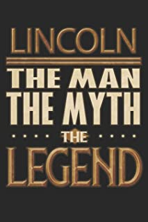 Lincoln The Man The Myth The Legend: Lincoln Notebook Journal 6x9 Personalized Customized Gift For Someones Surname Or Fir...