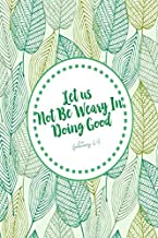 Galatians 6:9 Let us not be weary in doing good: Bible Verse Quote Cover Composition Notebook Portable