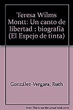 Teresa Wilms Montt: Un canto de libertad : biografía (El Espejo de tinta) (Spanish Edition)