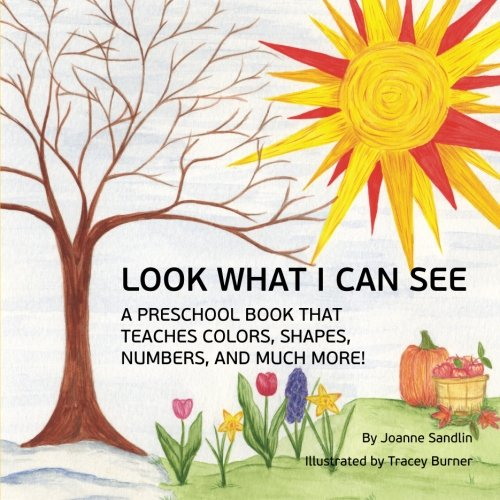 Compare Textbook Prices for Look What I Can See: A Preschool Book that Teaches Colors, Shapes, Numbers, and Much More  ISBN 9781480276987 by Sandlin, Joanne,Sandlin, Joanne,Burner, Tracey