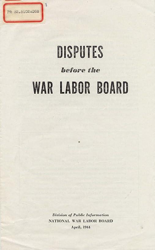 授業料創造ベリDisputes before the War Labor Board (English Edition)