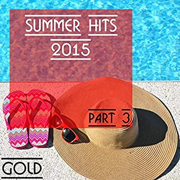 Summer Hits 2015 - Gold, Part 3