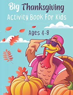 Big Thanksgiving Activity Book For Kids Ages 4-8: Kids Activity Book Filled With Coloring, Mazes, Sudoku, Word Search, Puz...