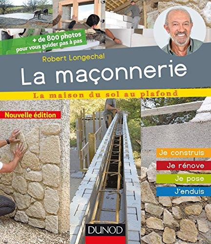 La maçonnerie - 2e éd. : Je construis, je rénove, je pose, j