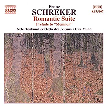 Schreker: Romantic Suite / Prelude To Memnon
