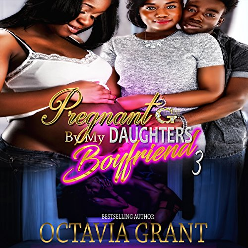 Pregnant by My Daughter's Boyfriend 3 audiobook cover art