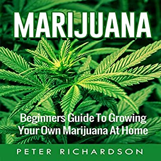 Marijuana: Beginner's Guide to Growing Your Own Marijuana at Home cover art