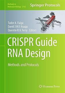 CRISPR Guide RNA Design: Methods and Protocols (Methods in Molecular Biology (2162))