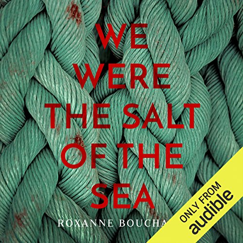 We Were the Salt of the Sea audiobook cover art