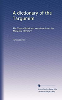 A dictionary of the Targumim: The Talmud Babli and Yerushalmi and the Midrashic literature