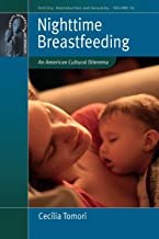Nighttime Breastfeeding: An American Cultural Dilemma (Fertility, Reproduction and Sexuality: Social and Cultural Perspectives)