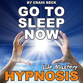 Go to Sleep Now     Insomnia Hypnosis              By:                                                                                                                                 Craig Beck                               Narrated by:                                                                                                                                 Craig Beck                      Length: 26 mins     33 ratings     Overall 4.5