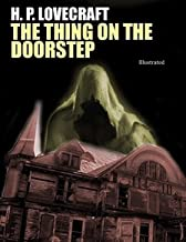The Thing on the Doorstep illustrated: Fiction, Horror