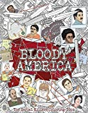 BLOODY AMERICA: The Serial Killers Coloring Book. Full of Famous Murderers. For Adults Only. (True Crime Gifts)