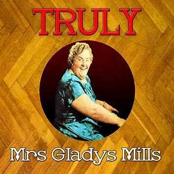 Truly Mrs Gladys Mills