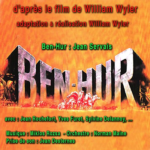 Ben-Hur, d'après le film de Wylliam Wyler                   De :                                                                                                                                 Lewis Wallace                               Lu par :                                                                                                                                 Jean Servais,                                                                                        Jean Rochefort,                                                                                        Yves Furet,                   and others                 Durée : 32 min     Pas de notations     Global 0,0