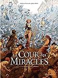 La Cour des miracles T02 - Vive la Reine !