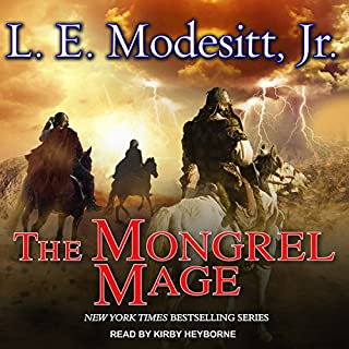 The Mongrel Mage     Saga of Recluce, Book 19              Written by:                                                                                                                                 L. E. Modesitt Jr.                               Narrated by:                                                                                                                                 Kirby Heyborne                      Length: 24 hrs and 41 mins     9 ratings     Overall 4.3