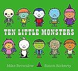 Ten Little Monsters [Paperback] [Sep 08, 2016] Mike Brownlow