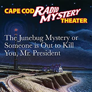The Junebug Mystery or Someone Is Out to Kill You, Mr. President cover art