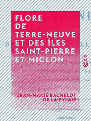 Flore de Terre-Neuve et des îles Saint-Pierre et Miclon (French Edition)