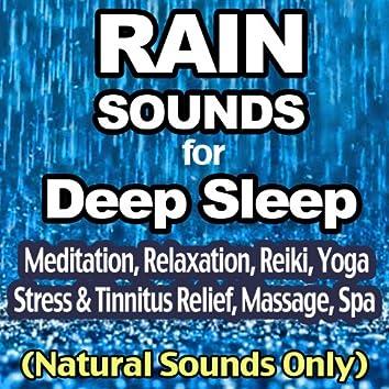Rain Sounds Ambience for Deep Sleep (Meditation, Relaxation, Reiki, Yoga Stress & Tinnitus Relief, Massage & Spa (Natural Sounds Only)