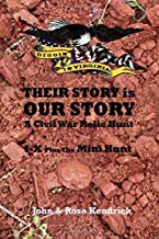 Diggin' In Virginia Their Story is Our Story: A Civil War Relic Hunt I - X Plus The Mini Hunt