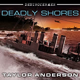 Deadly Shores     Destroyermen, Book 9              Written by:                                                                                                                                 Taylor Anderson                               Narrated by:                                                                                                                                 William Dufris                      Length: 16 hrs and 52 mins     1 rating     Overall 4.0