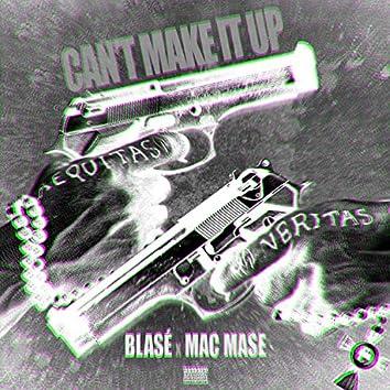 Can't Make It Up (feat. Mac Mase)