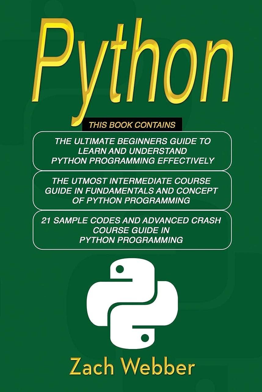 統計的ナンセンスパブPython: The Complete 3 Books in 1 for Beginners, Intermediate and 21 Sample Codes and Advance Crash Course Guide in Python Programming