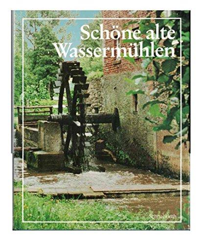 Schöne alte Wassermühlen. Ein Bildband