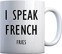 Mug I Speak French Fries 11oz Pearl White Gift Mug