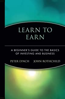 Learn to Earn: A Beginner′s Guide to the Basics of Investing and Business