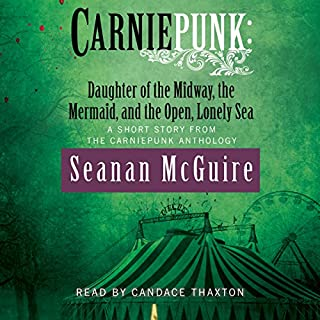 Carniepunk: Daughter of the Midway, the Mermaid, and the Open, Lonely Sea audiobook cover art