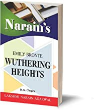 Narain's WUTHERING HEIGHTS (English) – EMILY BRONTE - Chapterwise Summary , Character Sketches , Critical Appreciation , Q...