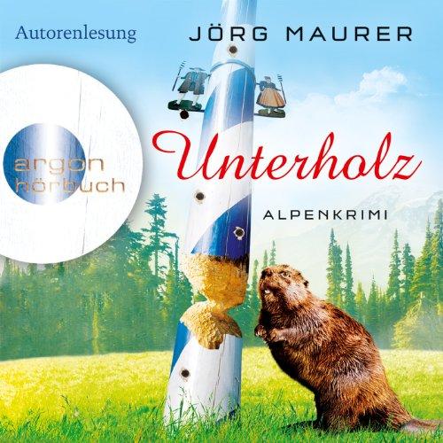 Unterholz. Ein Alpenkrimi: Hubertus Jennerwein 5