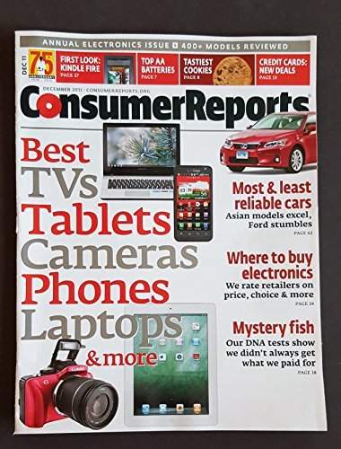 Consumer Reports December 2011, Volume 76, No. 12 Most & Least Reliable Cars // Best TVs, Tablets, Cameras, Laptops, Phones & More